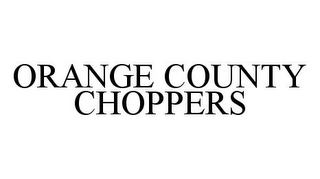 mark for ORANGE COUNTY CHOPPERS, trademark #78345391