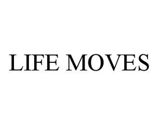 mark for LIFE MOVES, trademark #78345668