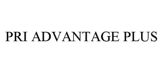 mark for PRI ADVANTAGE PLUS, trademark #78348325