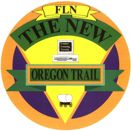 mark for FLN THE NEW OREGON TRAIL FRONTIER LEARNING NETWORK, trademark #78349343
