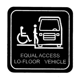 mark for EQUAL ACCESS LO-FLOOR VEHICLE, trademark #78349736
