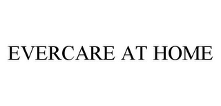 mark for EVERCARE AT HOME, trademark #78350046