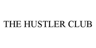 mark for THE HUSTLER CLUB, trademark #78351936