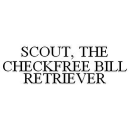mark for SCOUT, THE CHECKFREE BILL RETRIEVER, trademark #78352522