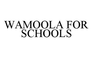 mark for WAMOOLA FOR SCHOOLS, trademark #78354838