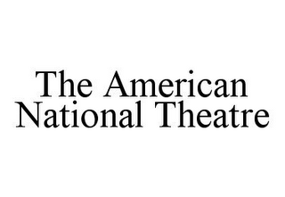 mark for THE AMERICAN NATIONAL THEATRE, trademark #78355192