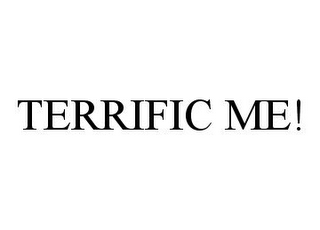 mark for TERRIFIC ME!, trademark #78355260