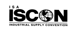 mark for ISA ISCON INDUSTRIAL SUPPLY CONVENTION, trademark #78355634