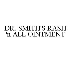 mark for DR. SMITH'S RASH 'N ALL OINTMENT, trademark #78357196