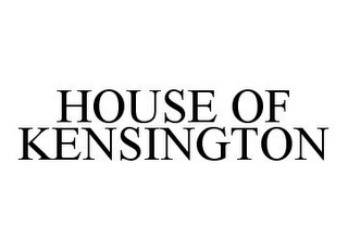 mark for HOUSE OF KENSINGTON, trademark #78359330
