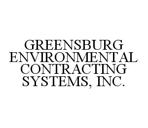 mark for GREENSBURG ENVIRONMENTAL CONTRACTING SYSTEMS, INC., trademark #78360366