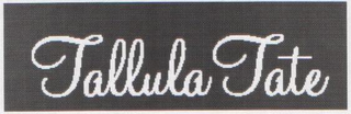 mark for TALLULA TATE, trademark #78360701
