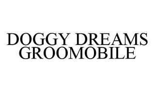 mark for DOGGY DREAMS GROOMOBILE, trademark #78361087