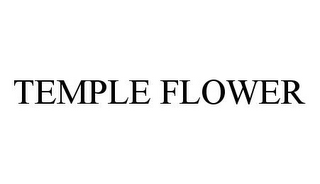 mark for TEMPLE FLOWER, trademark #78361349