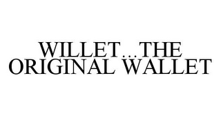 mark for WILLET...THE ORIGINAL WALLET, trademark #78362099