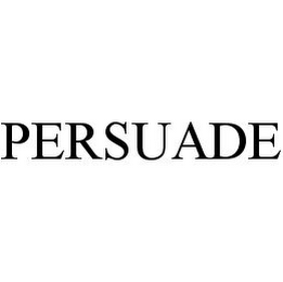mark for PERSUADE, trademark #78362432