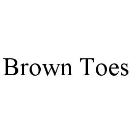 mark for BROWN TOES, trademark #78362559