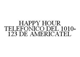mark for HAPPY HOUR TELEFONICO DEL 1010-123 DE AMERICATEL, trademark #78363306
