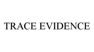 mark for TRACE EVIDENCE, trademark #78363608