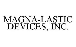 mark for MAGNA-LASTIC DEVICES, INC., trademark #78364346