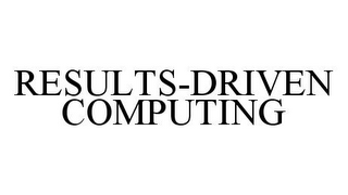 mark for RESULTS-DRIVEN COMPUTING, trademark #78364882