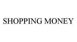 mark for SHOPPING MONEY, trademark #78365966