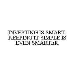 mark for INVESTING IS SMART. KEEPING IT SIMPLE IS EVEN SMARTER., trademark #78367096