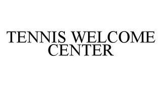 mark for TENNIS WELCOME CENTER, trademark #78367688