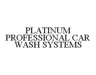 mark for PLATINUM PROFESSIONAL CAR WASH SYSTEMS, trademark #78373606