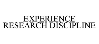 mark for EXPERIENCE RESEARCH DISCIPLINE, trademark #78373988