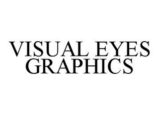 mark for VISUAL EYES GRAPHICS, trademark #78376209