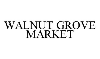 mark for WALNUT GROVE MARKET, trademark #78376633