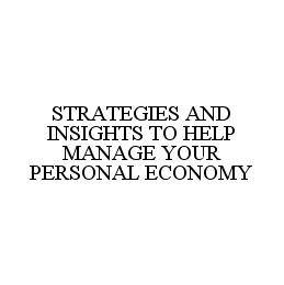 mark for STRATEGIES AND INSIGHTS TO HELP MANAGE YOUR PERSONAL ECONOMY, trademark #78377060