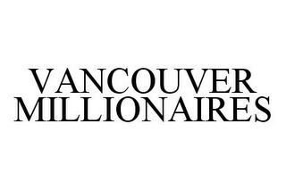 mark for VANCOUVER MILLIONAIRES, trademark #78378042