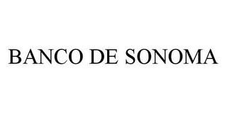 mark for BANCO DE SONOMA, trademark #78382080