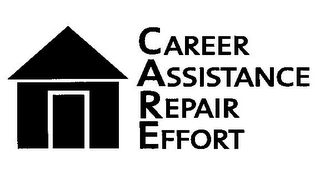 mark for CAREER ASSISTANCE REPAIR EFFORT, trademark #78382359