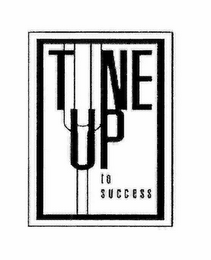 mark for TUNE UP TO SUCCESS, trademark #78382904