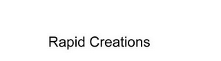 mark for RAPID CREATIONS, trademark #78384036