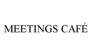 mark for MEETINGS CAFÉ, trademark #78384146