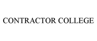 mark for CONTRACTOR COLLEGE, trademark #78384330