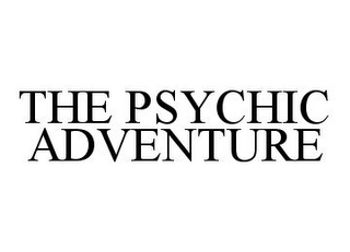 mark for THE PSYCHIC ADVENTURE, trademark #78385466