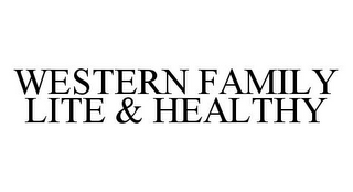 mark for WESTERN FAMILY LITE & HEALTHY, trademark #78387058