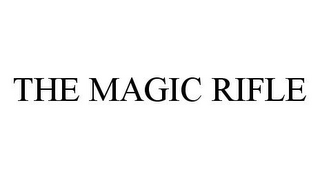 mark for THE MAGIC RIFLE, trademark #78387911