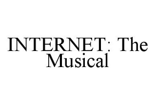 mark for INTERNET: THE MUSICAL, trademark #78388100