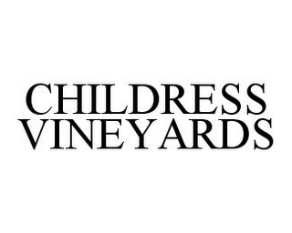 mark for CHILDRESS VINEYARDS, trademark #78388540
