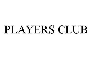 mark for PLAYERS CLUB, trademark #78389722