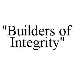 "mark for ""BUILDERS OF INTEGRITY"", trademark #78392407"