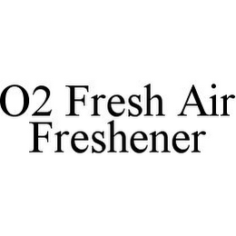 mark for O2 FRESH AIR FRESHENER, trademark #78393569