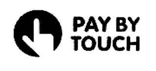 mark for PAY BY TOUCH, trademark #78396338