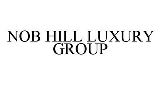 mark for NOB HILL LUXURY GROUP, trademark #78396350